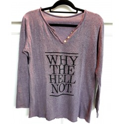 "Longsleeve ""Why the hell not"""